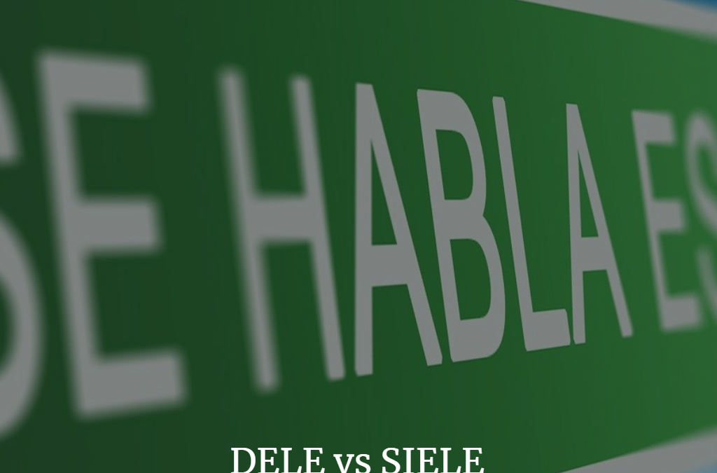 ¿Cuál es la diferencia entre DELE y SIELE?