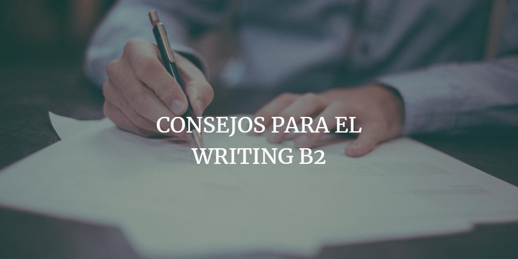 Guía para preparar el writing B2