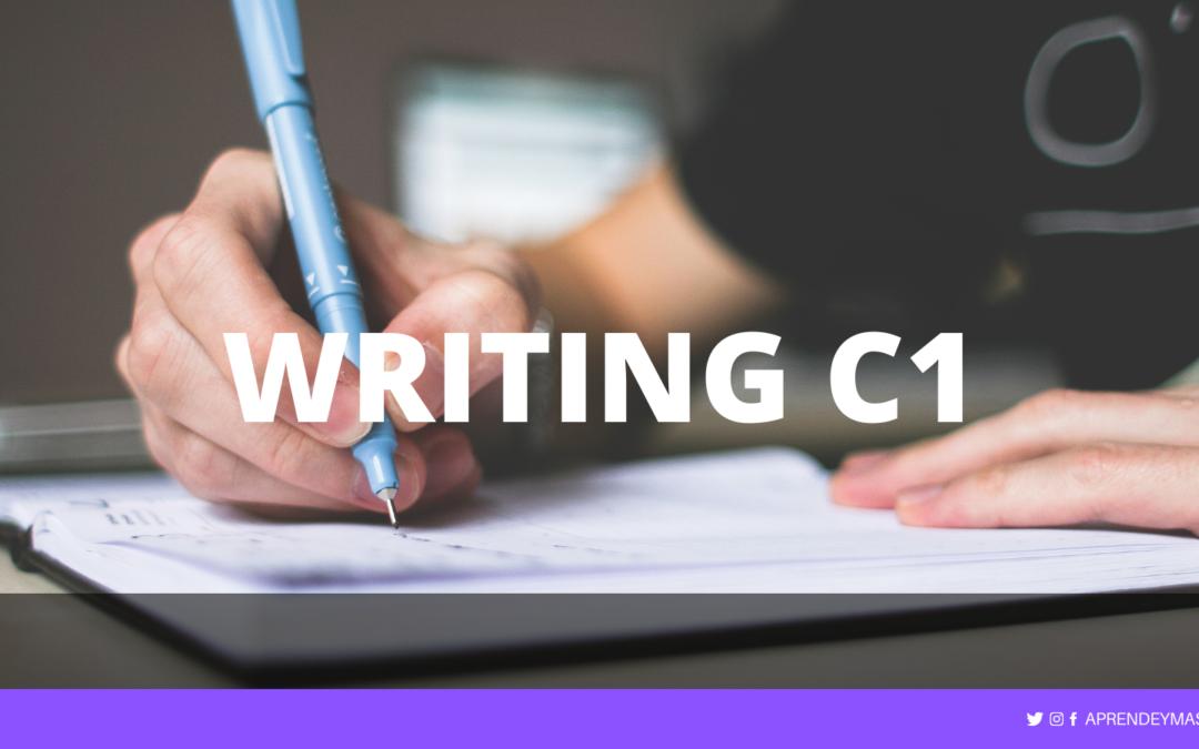 Writing C1 Advanced: Guía completa con ejemplos (Parte 1)