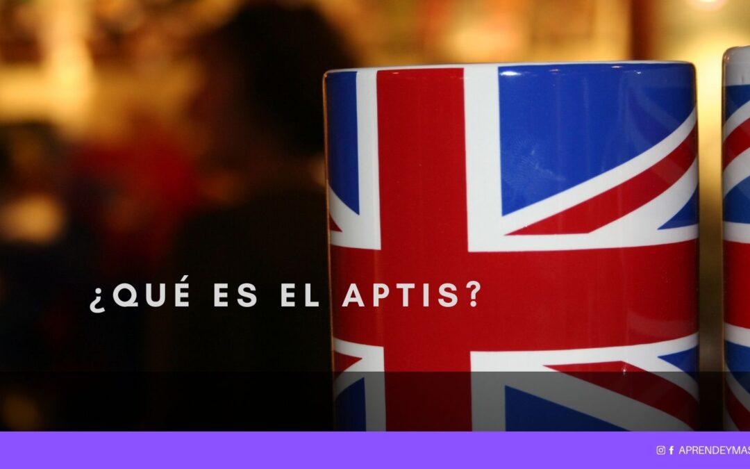 ¿Qué es el APTIS? Partes y modelos de examen