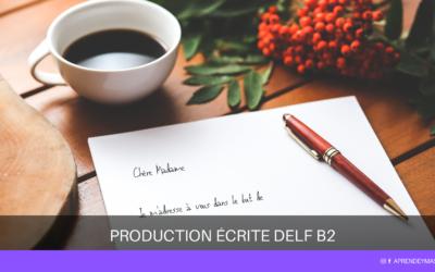 Consejos para aprobar el DELF B2: la prueba de expresión escrita