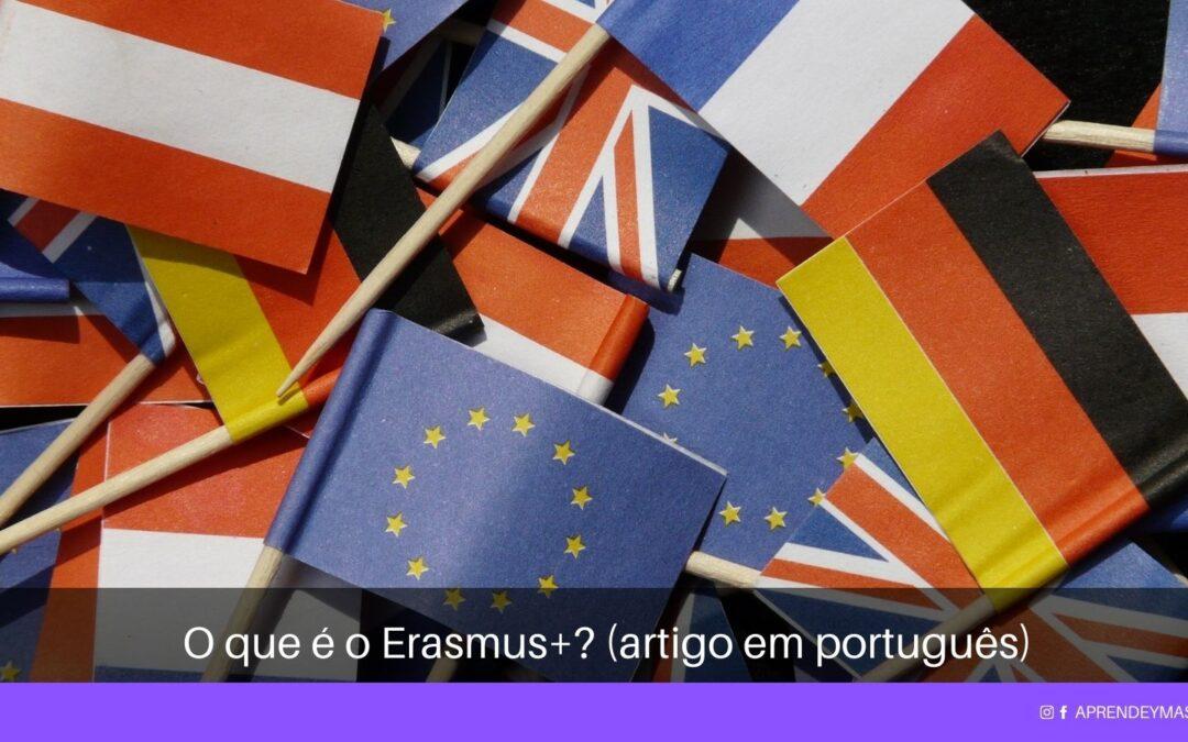 O que é o Erasmus+?