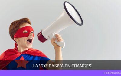 La voz pasiva en francés: La voix passive